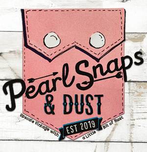 Pearl Snaps & Dust